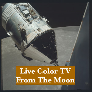 Live Color TV From The Moon