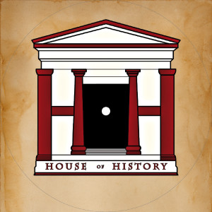 House of History: the Podcast