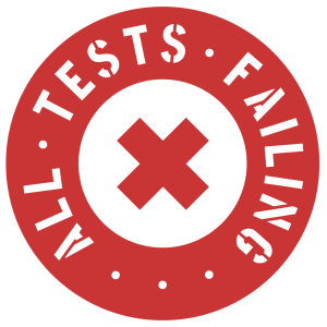 All Tests Failing Podcast