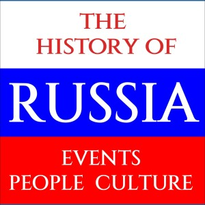 The History of Russia Podcast
