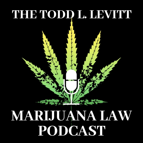 The Todd L. Levitt Marijuana Podcast