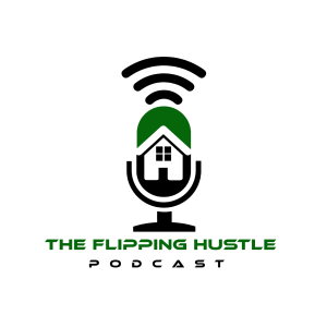 The Flipping Hustle Podcast