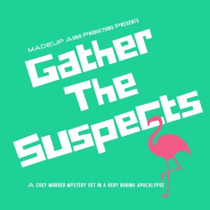 Gather The Suspects