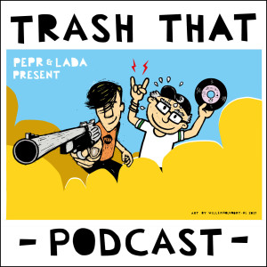 Trash That Podcast