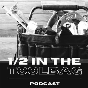 1/2 In The Toolbag Podcast