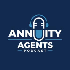 Annuity Agents Podcast