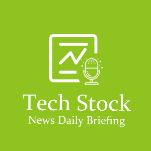 The daily tech stock news briefing