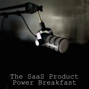 The SaaS Product Power Breakfast with Dave Kellogg and Thomas Otter