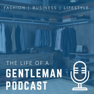 The Life of a Gentleman|Fashion|Lifestyle