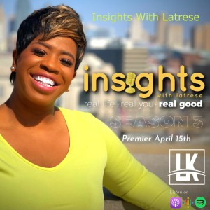 Insights With Latrese