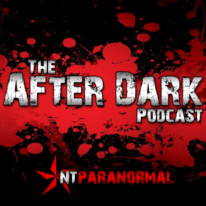 The After Dark Podcast with NTParanormal