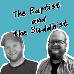 The Baptist and the Buddhist