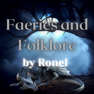 The Faeries and Folklore Podcast by Ronel