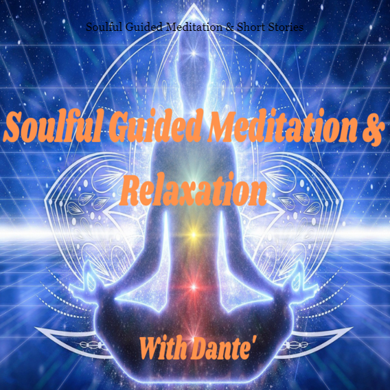 Introduction to Soulful Guided Meditation & Soulful Guide Dante'
