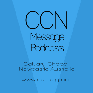 Calvary Chapel Newcastle Podcast