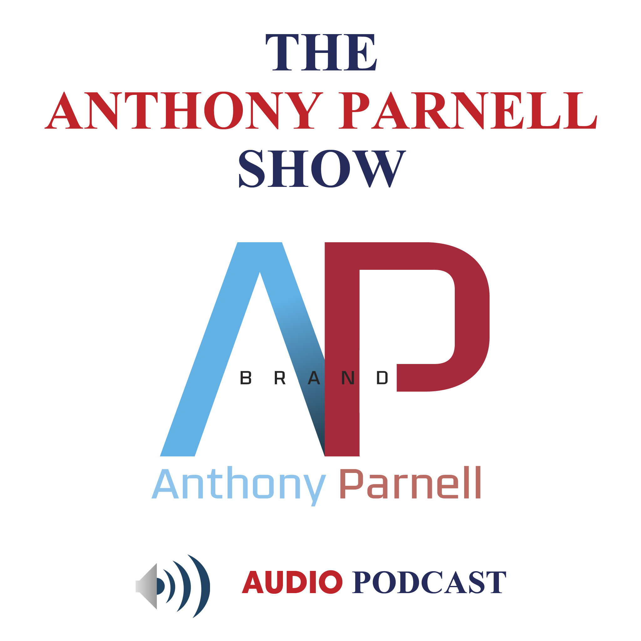 The Anthony Parnell Show Podcast