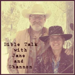 Bible Talk with Jane and Shannon