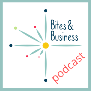 Bites & Business Podcast