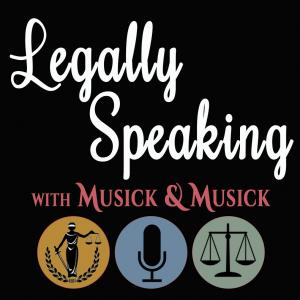 Legally Speaking w/Musick & Musick 121516