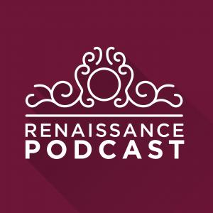 The Renaissance Podcast