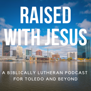 RWJ Daily: Raised with Jesus (WELS)