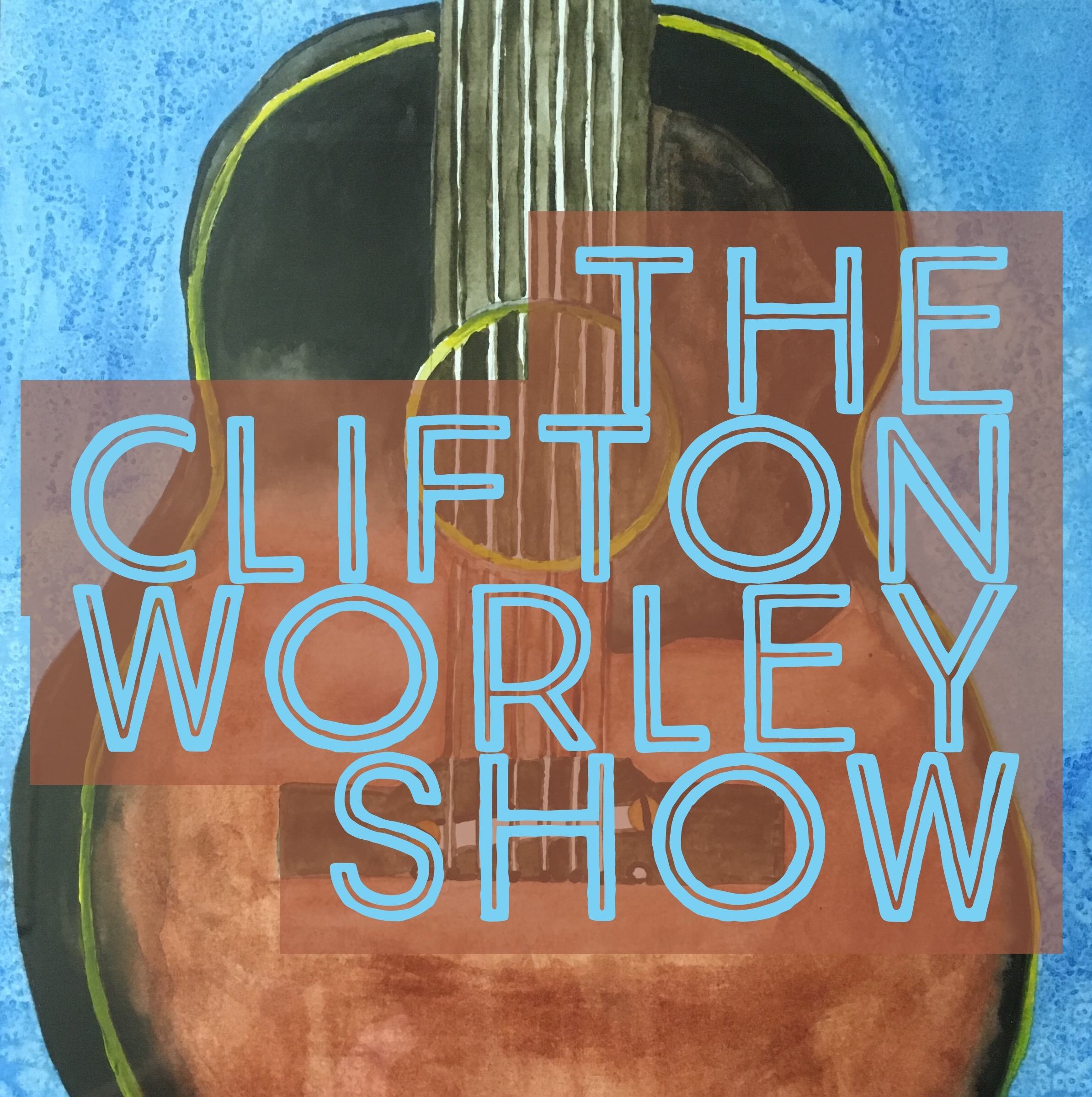 The Clifton Worley Show: Musical Journeys & Guitar Gear