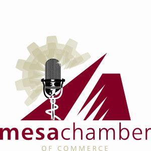Inside Business Podcast Presented by The Mesa Chamber of Commerce