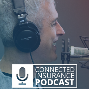 The Connected Insurance Podcast