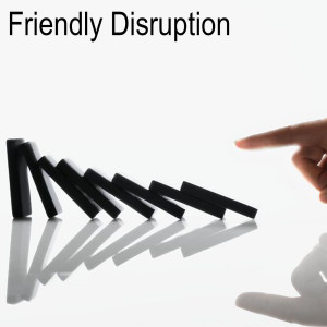 Friendly Disruption
