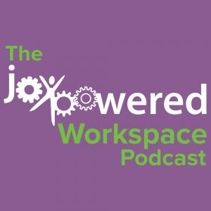 The JoyPowered Workspace Podcast