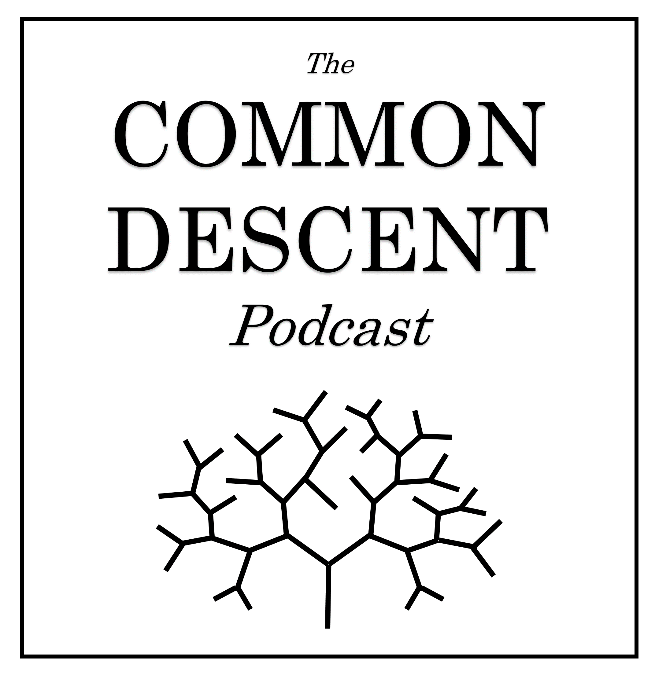 The Common Descent Podcast