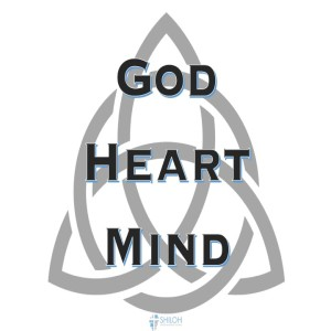 Knowing God With Heart and Mind