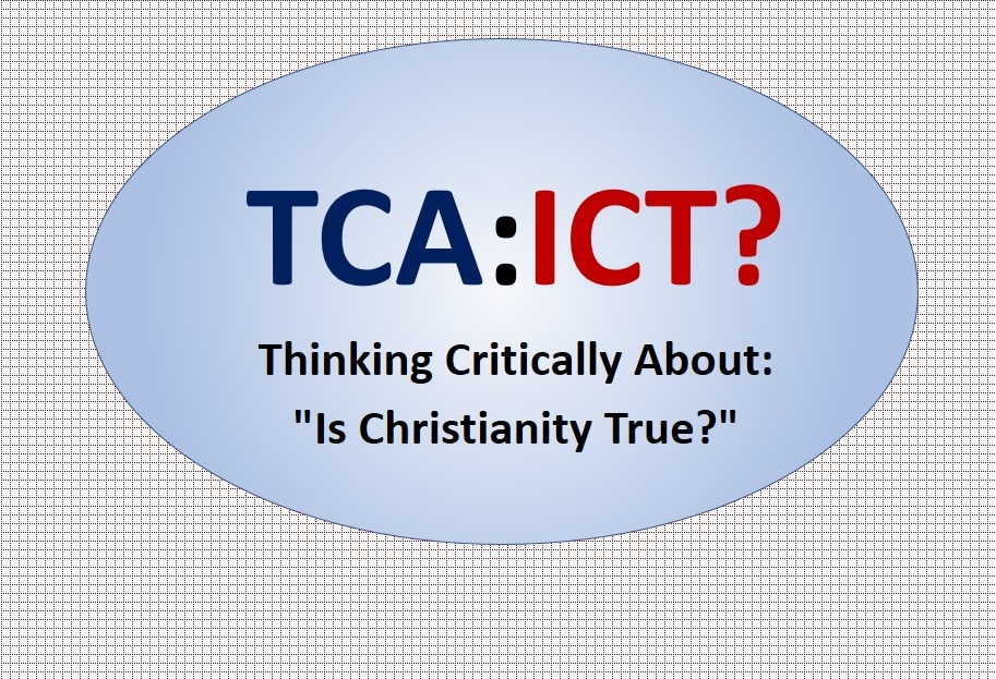 Thinking Critically About: Is Christianity True?
