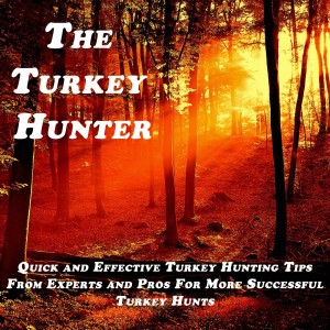 The Turkey Hunter Podcast...