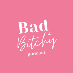 The Bad +  Podcast