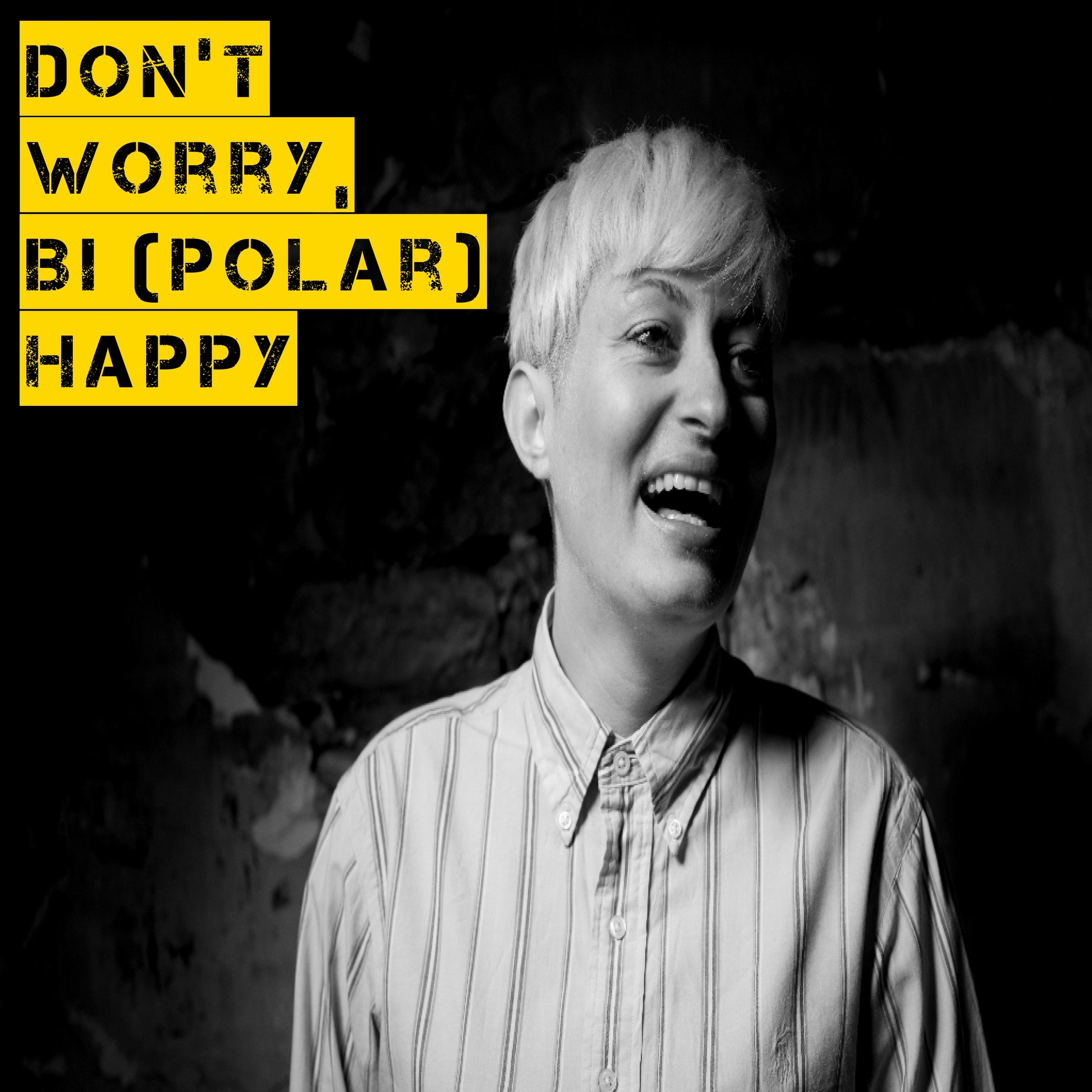 Don't Worry, Bi (polar) Happy