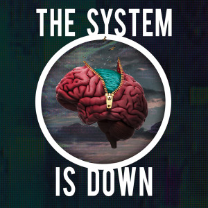 The System is Down