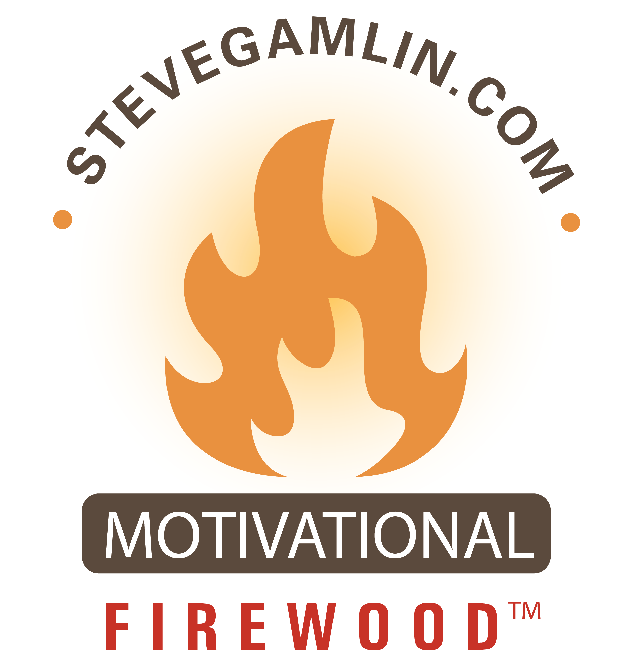 Steve Gamlin, the Motivational Firewood™ Guy!