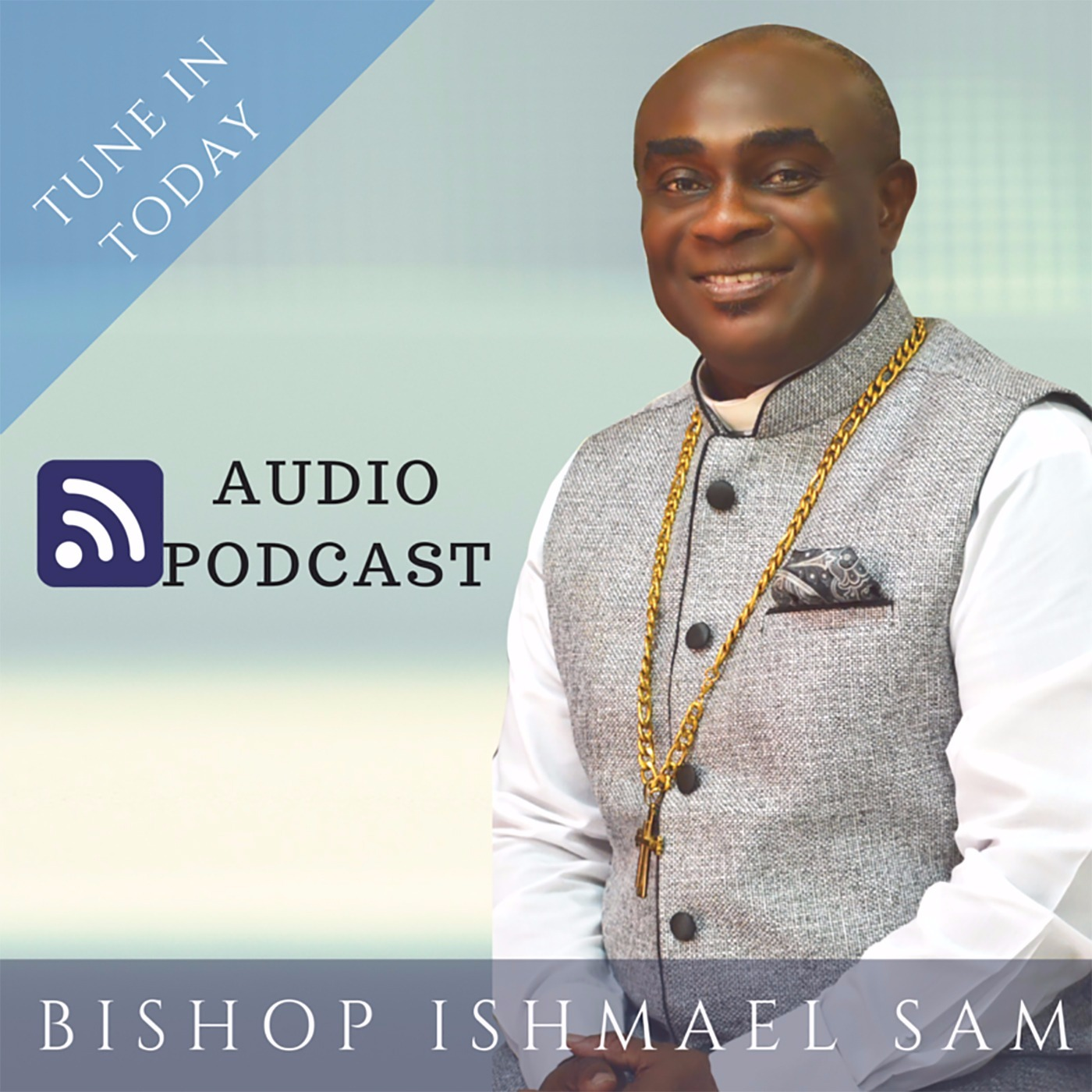 Bishop Ishmael Sam Audio Podcast