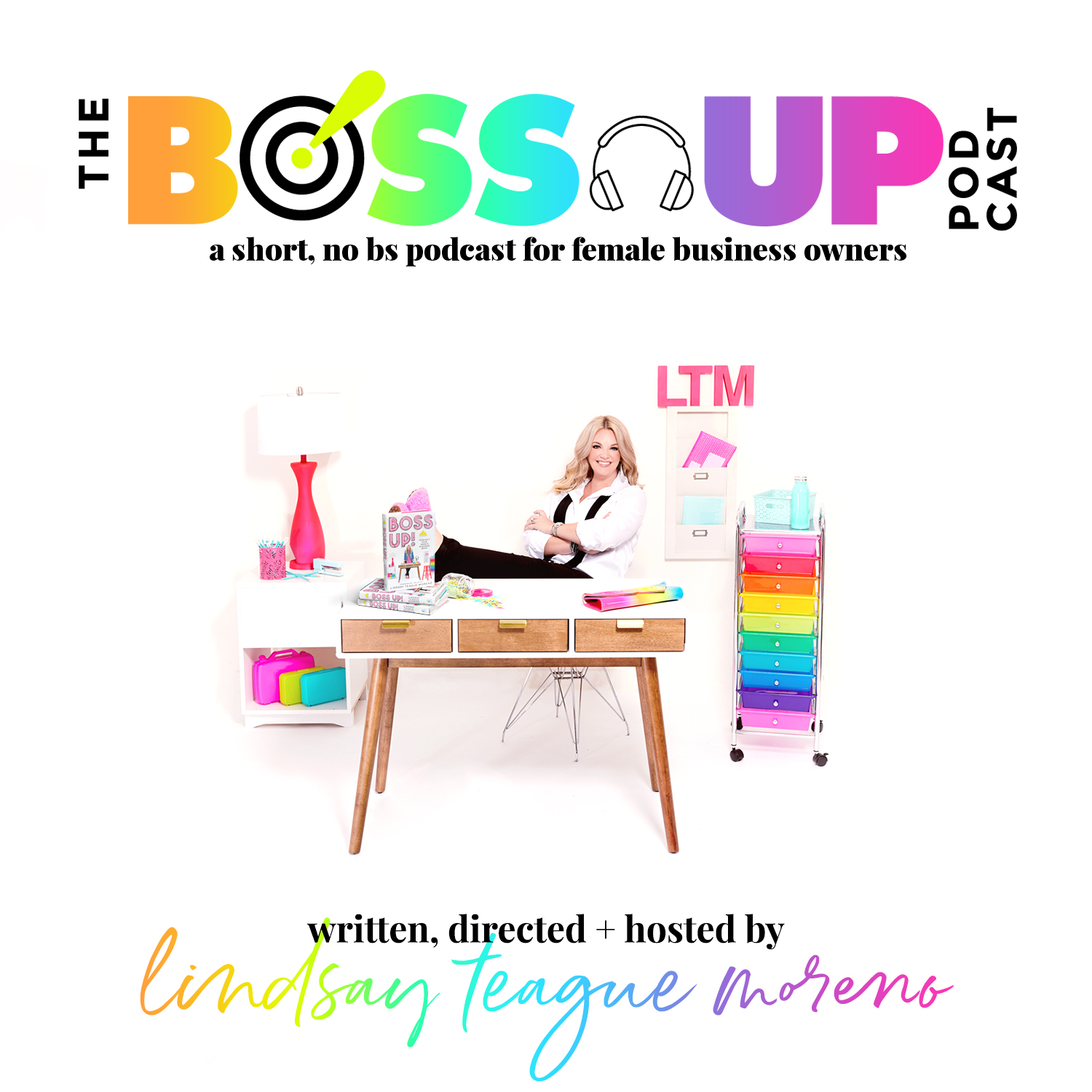 Boss Up! Podcast | Lindsay Teague Moreno