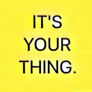 It's Your Thing Podcast