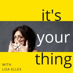 It's Your Thing with Lisa Ellex