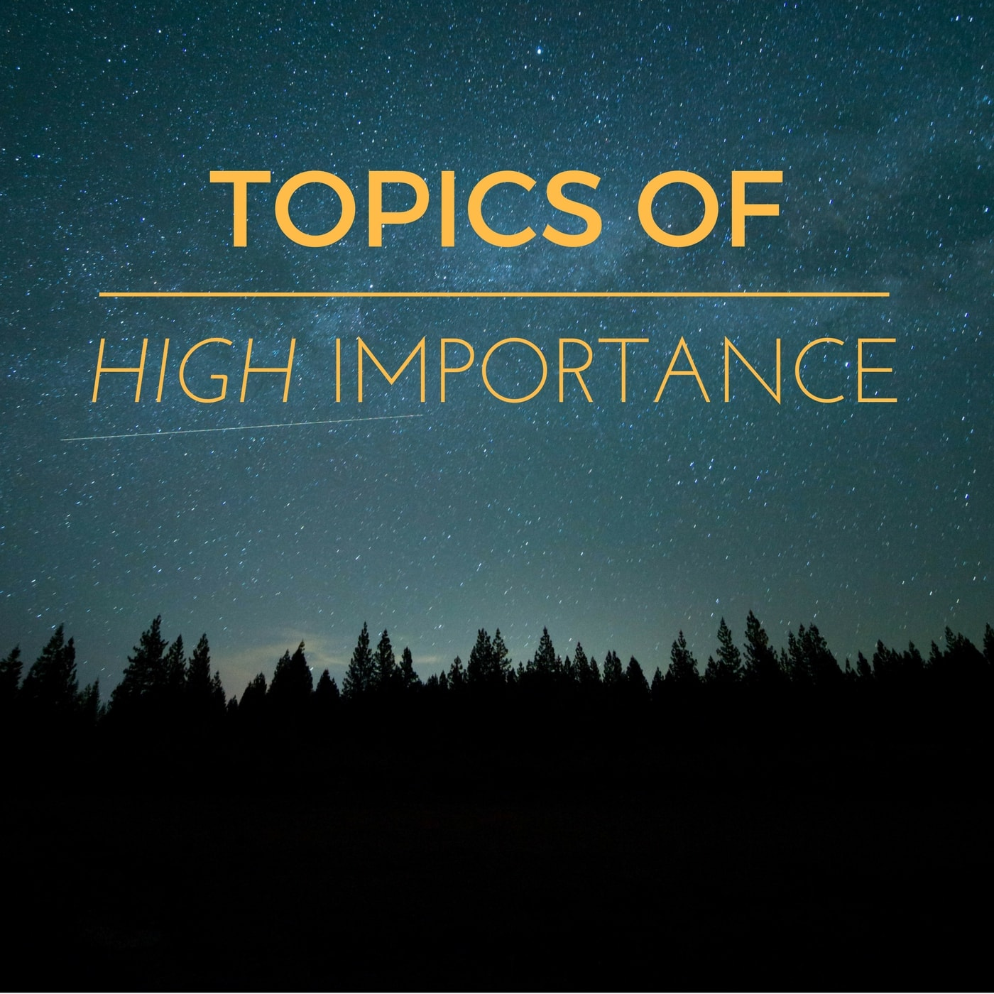 Topics of High Importance