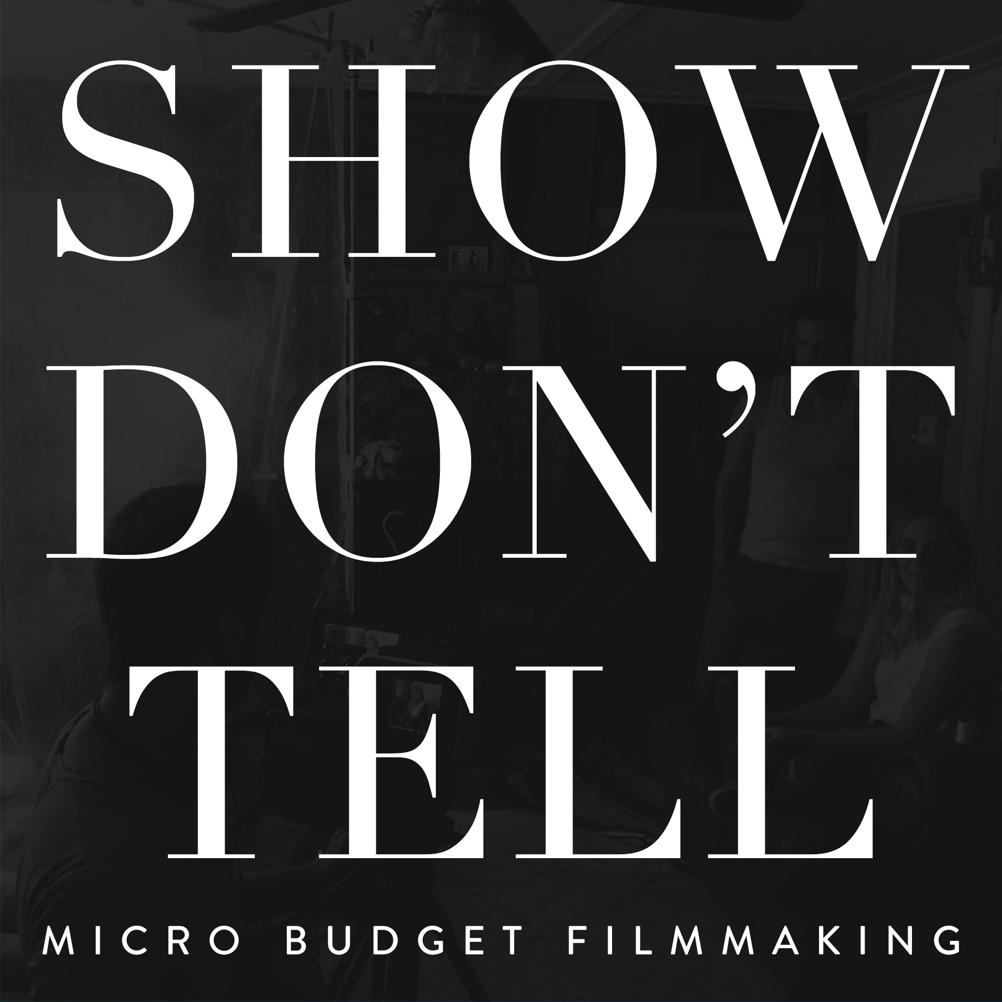 show don t tell micro budget filmmaking