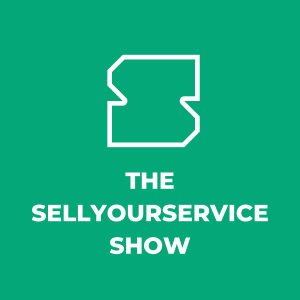 The Sell Your Service Show