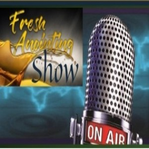 Fresh Anointing Show