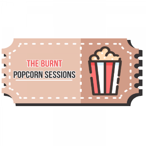 The Burnt Popcorn Sessions