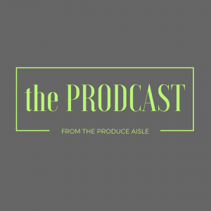 The Prodcast from the Produce Aisle