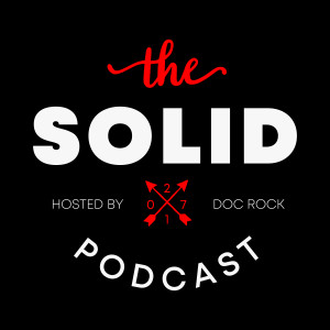 The Solid Podcast by Doc Rock