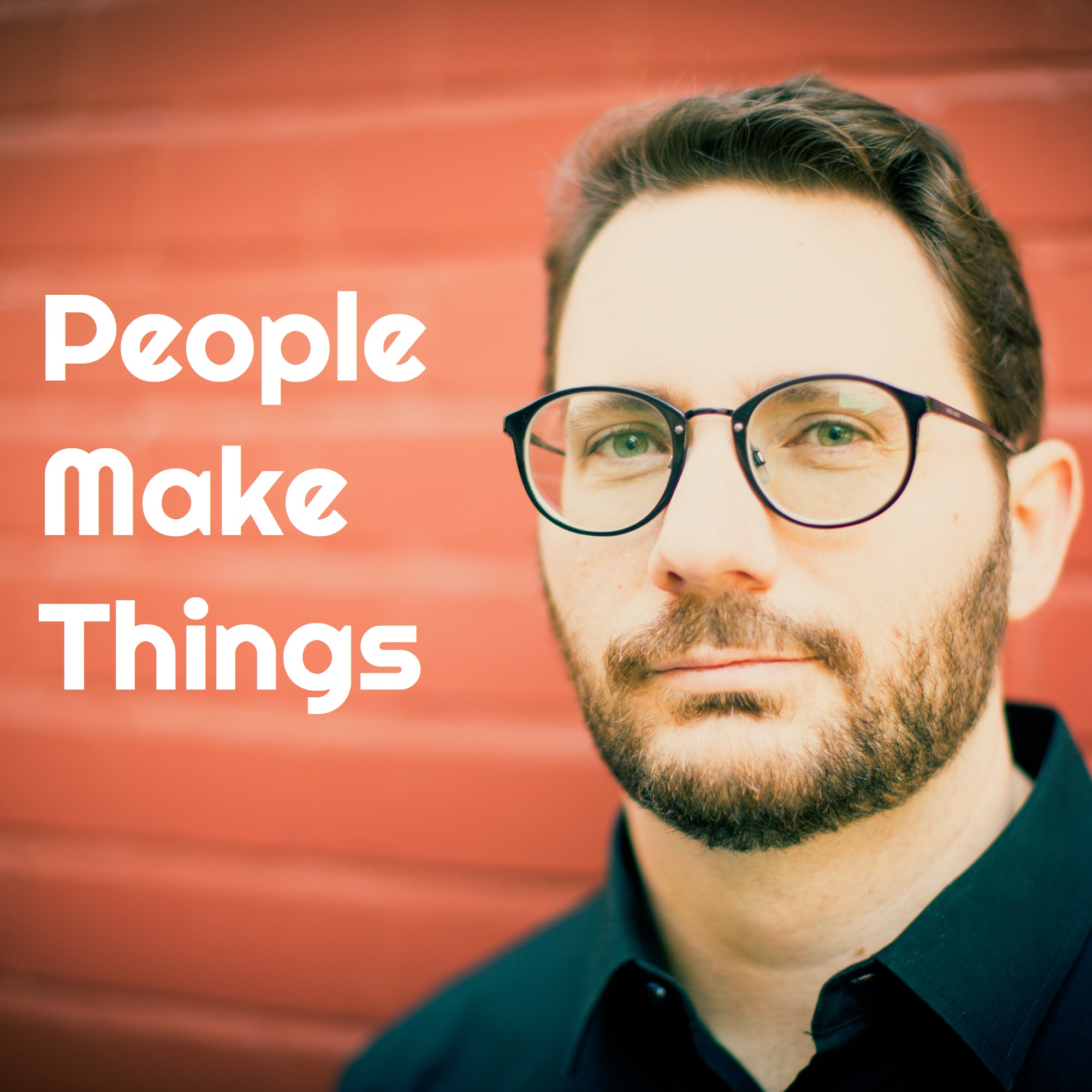 People Make Things